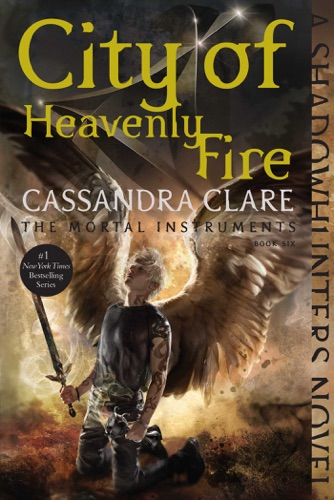 Cassandra Clare - City of Heavenly Fire