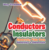 Conductors and Insulators Electricity Kids Book  Electricity & Electronics