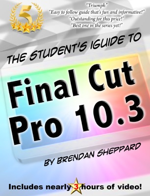 The Student's iGuide to Final Cut Pro 10.3