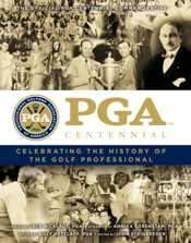 PGA of America Centennial: Celebrating the History of the Golf Professional