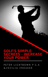 Golf's Simple Secrets: Increase Your Power book
