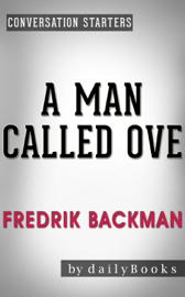 A Man Called Ove: A Novel by Fredrik Backman Conversation Starters book
