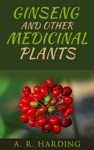 Ginseng And Other Medicinal Plants