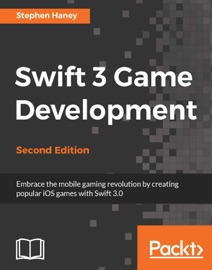Swift 3 Game Development - Second Edition - Stephen Haney