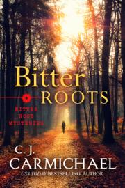 Bitter Roots - C.J. Carmichael book summary
