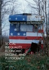 Social Inequality Economic Decline And Plutocracy