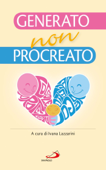 Generato, non procreato. La sfida dell'adozione