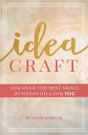 Idea Craft - Discover The Best Small Business Idea For You