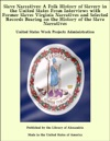 Slave Narratives A Folk History Of Slavery In The United States From Interviews With Former Slaves Virginia Narratives And Selected Records Bearing On The History Of The Slave Narratives