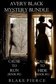 AVERY BLACK MYSTERY BUNDLE: CAUSE TO RUN (#2) AND CAUSE TO HIDE (#3)