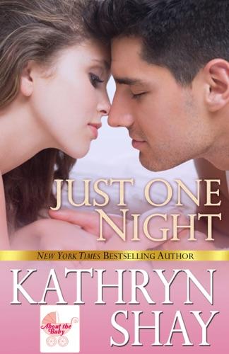 Just One Night - Kathryn Shay - Kathryn Shay