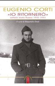 «Io ritornerò». Lettere dalla Russia 1942-1943 da Eugenio Corti