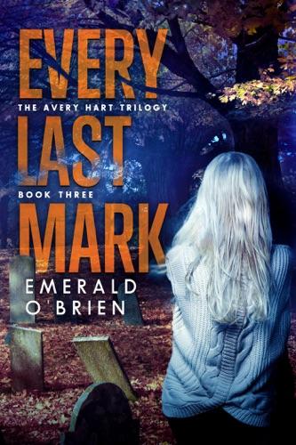 Emerald O'Brien - Every Last Mark