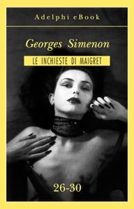 Le inchieste di Maigret 26-30 Book Cover