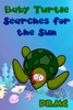 Baby Turtle Searches For The Sun