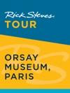 Rick Steves Tour Orsay Museum Paris