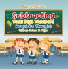 Subtracting Multi Digit Numbers Requires Thought  Childrens Arithmetic Books