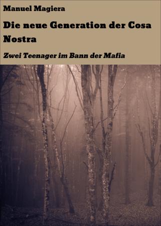 Die neue Generation der Cosa Nostra - Manuel Magiera