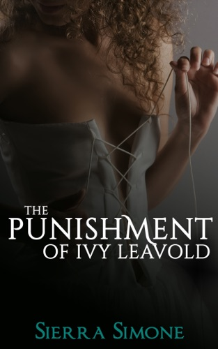Sierra Simone - The Punishment of Ivy Leavold