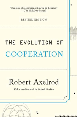 The Evolution of Cooperation - Robert Axelrod book