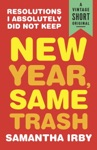 New Year Same Trash