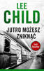 Lee Child - Jack Reacher. Jutro możesz zniknąć artwork