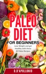 Paleo Paleo Diet For Beginners Lose Weight And Get Healthy With These 30 Paleo Recipes