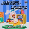 Ich Rume Mein Zimmer Gerne Auf I Love To Keep My Room Clean Bilingual German Book For Kids
