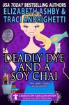 Deadly Dye And A Soy Chai A Danger Cove Hair Salon Mystery