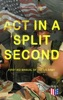 Act in a Split Second - First Aid Manual of the US Army