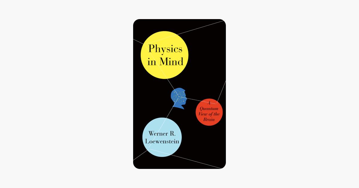 Physics in Mind - Werner Loewenstein