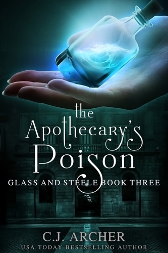 C.J. Archer - The Apothecary's Poison