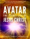 Avatar The Secret Life Of Jesus Christ