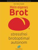 Mein eigenes Brot — stressfrei + brotoptimal + autonom