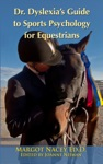 Dr Dyslexias Guide To Sports Psychology For Equestrians