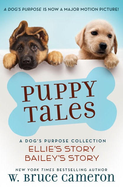 Puppy Tales: A Dog's Purpose Collection by W  Bruce Cameron on Apple Books