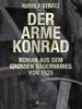 Der Arme Konrad. Roman Aus Dem Großen Bauernkrieg Von 1525