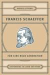 Francis Schaeffer Fr Eine Neue Generation