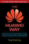The Huawei Way Lessons From An International Tech Giant On Driving Growth By Focusing On Never-Ending Innovation