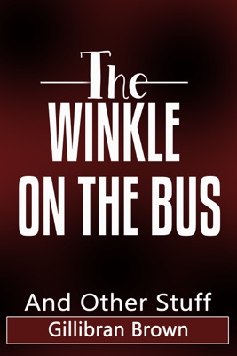 The Winkle On The Bus And Other Stuff