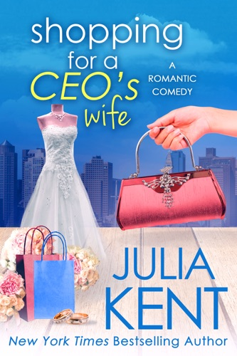 Julia Kent - Shopping for a CEO's Wife