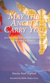 May the Angels Carry You: Jewish Prayers and Meditations for the Deathbed