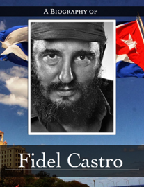 A Biography of Fidel Castro