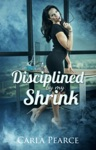 Disciplined By My Shrink