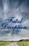 Fatal Deception Part I