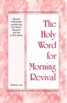 The Holy Word For Morning Revival - Special Fellowship Concerning The World Situation And The Lords Move