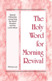 The Holy Word for Morning Revival - Special Fellowship concerning the World Situation and the Lord's Move PDF Download