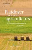 Plaidoyer pour nos agriculteurs