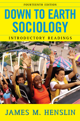 Down to Earth Sociology: 14th Edition - James M. Henslin book