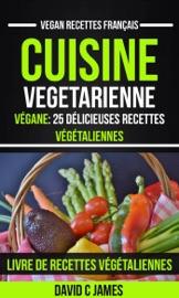 Cuisine Vegetarienne V Gane 25 D Licieuses Recettes V G Taliennes Livre De Recettes V G Taliennes Vegan Recettes Fran Ais
